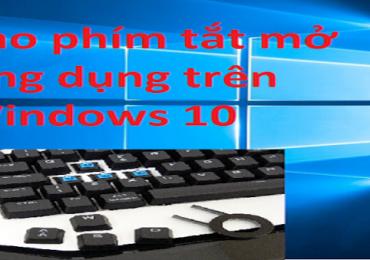 Tạo phím tắt mở phần mềm, thư mục trên Windows 10 nhanh cực