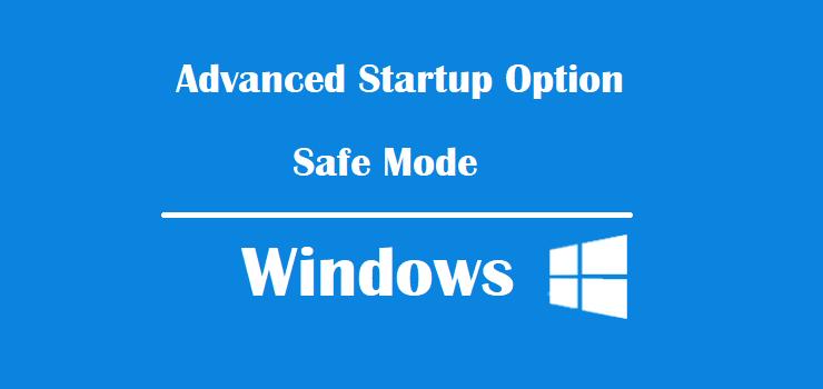 Các cách vào Advanced Startup Options và Safe Mode Windows 10 & 8