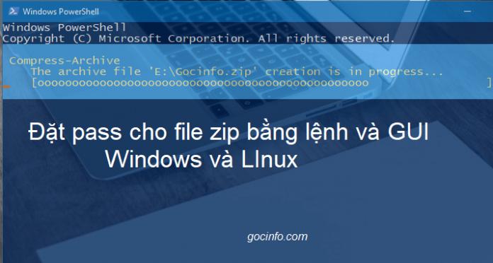 Cách đặt pass cho file zip trên Windows, Linux