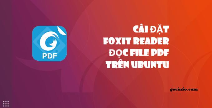 Cài đặt Foxit Reader – phần mềm đọc file pdf cho Linux – Ubuntu