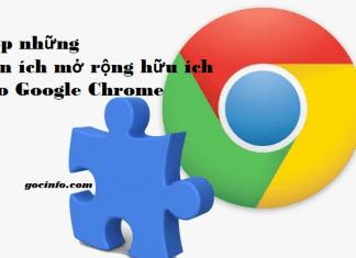 Những tiện ích mở rộng hữu ích cho Google Chrome 2018