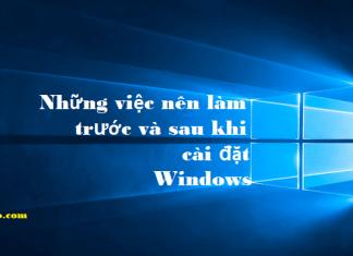 Những việc cần làm khi cài đặt Windows