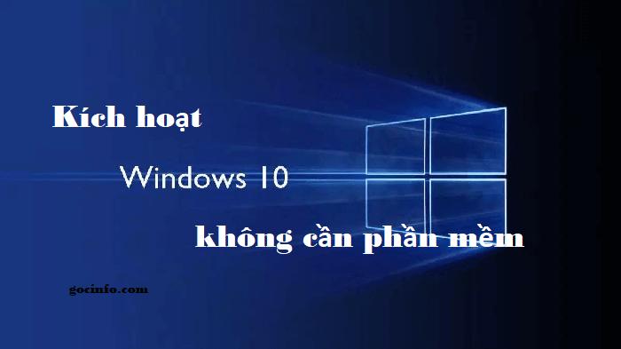 Tự kích hoạt Windows 10 không cần phần mềm